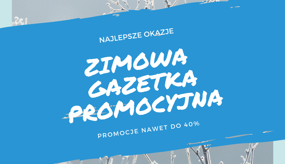 ZIMOWE PROMOCJE: NAWET -40%